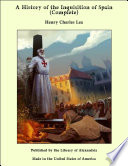 A History of the Inquisition of Spain  Complete