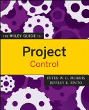 The Wiley Guide To Project Control : control, risk, time and cost, and...