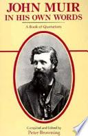 John Muir  in His Own Words