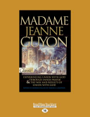 Madame Jeanne Guyon One Incredible Volume Experiencing Union With