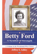 Betty Ford : and influential first ladies of all...