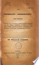 A History Of The Protestant Reformation In England And Ireland Showing How That Event Has Impoverished And Degraded The Main Body Of The People In Those Countries In A Series Of Letters Addresses To All Sensible And Just Englishmen