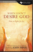 When I Don t Desire God  Study Guide