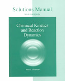 Solutions Manual to Accompany Chemical Kinetics and Reaction Dynamics