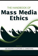The Handbook of Mass Media Ethics