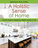 A Holistic Sense Of Home A Quick Guide To Designing A Better Quality Of Life