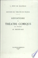 R  pertoire du th    tre comique en France au Moyen Age