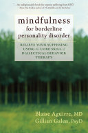 Mindfulness For Borderline Personality Disorder : disorder (bpd), you know what it's like to...