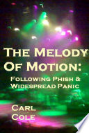 The Melody of Motion  Following Phish and Widespread Panic