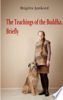 The Teachings of the Buddha Briefly