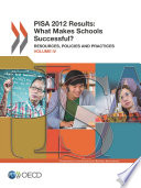 PISA PISA 2012 Results  What Makes Schools Successful  Volume IV  Resources  Policies and Practices