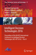 Intelligent Decision Technologies 2016 : both theoretical and applied, in the...