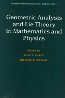 Geometric Analysis and Lie Theory in Mathematics and Physics