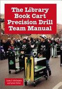 Ebook The Library Book Cart Precision Drill Team Manual Epub Linda D. McCracken,Lynne Zeiher Apps Read Mobile