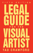 Legal Guide for the Visual Artist  Fifth Edition