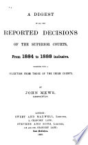 A Digest of All the Reported Decisions of the Superior Courts  from 1884 to 1888 Inclusive Book PDF