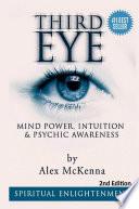 Third Eye  Third Eye  Mind Power  Intuition   Psychic Awareness  Spiritual Enlightenment