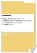 Strategisches Management von Immobilien Projektentwicklungsunternehmen und die Identifikation neuer Gesch  ftsfelder