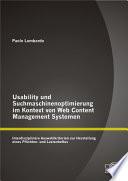 """Usability und Suchmaschinenoptimierung im Kontext von Web Content Management Systemen: Interdisziplin""""re Auswahlkriterien zur Herstellung eines Pflichten- und Lastenheftes"""