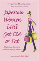 Japanese Women Don t Get Old Or Fat
