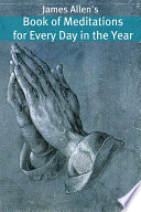 James Allen S Book Of Meditations For Every Day In The Year Annotated With Biography About James Allen