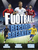 Football Record Breakers : the record-breakers of series a, the bundesliga and...
