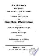 Ed. Gibbon's Geschichte des allmäligen Sinkens und endlichen Unterganges des römischen Weltreiches