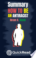 Summary of  How to Be an Antiracist  by Ibram X  Kendi   Free book by QuickRead com Book PDF