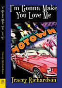I'm Gonna Make You Love Me Book Cover