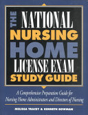 The National Nursing Home License Exam Study Guide
