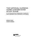 The National Nursing Home License Exam Study Guide