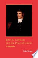 John C  Calhoun and the Price of Union