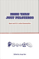 More than just peloteros : sport and US Latino communities / edited by Jorge Iber.