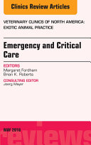 Emergency and Critical Care, An Issue of Veterinary Clinics of North America: Exotic Animal Practice,
