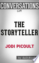 The Storyteller  A Novel By Jodi Picoult   Conversation Starters