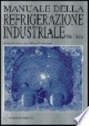 Manuale della refrigerazione industriale