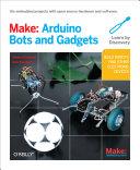 Make: Arduino Bots and Gadgets