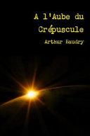 A L'Aube Du Crépuscule