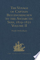 The Voyage of Captain Bellingshausen to the Antarctic Seas  1819 1821