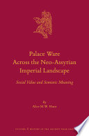 Palace Ware Across the Neo Assyrian Imperial Landscape
