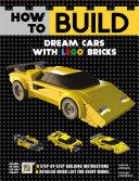 How to Build Dream Cars with LEGO Bricks Book