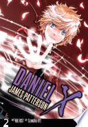 Daniel X: The Manga : producer is using his powers to throw...