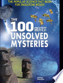 The 100 Greatest Unsolved Mysteries
