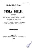 Diccionario Manual De La Santa Biblia Compilado Por Un Maestro De Teolog A Del Rden De S Francisco J Rodriguez Para Uso De Los Predicatores Etc
