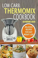Low Carb Thermomix Cookbook