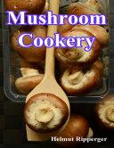 Mushroom Cookery
