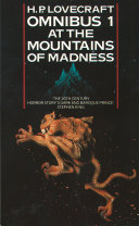At the Mountains of Madness and Other Novels of Terror  H  P  Lovecraft Omnibus  Book 1