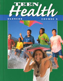 Teen Health Course 3 : ...