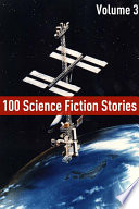 100 Classic Science Fiction Stories Volume Three