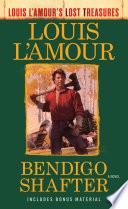 Bendigo Shafter  Louis L Amour s Lost Treasures